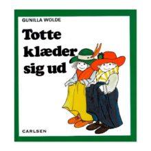 totte klæder sig ud, udklædning, børneleg, totte, Lotte, totte og Lotte, gunilla wolde, ciha, sprog, børnebog